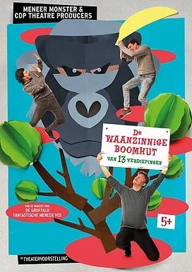 Theatergroep Meneer Monster – De Waanzinnige Boomhut Van 13 Verdiepingen.